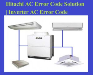 Hitachi AC Error Code Solution | Inverter AC Error Code